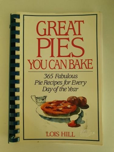Hill, Lois: Great Pies You Can Bake
