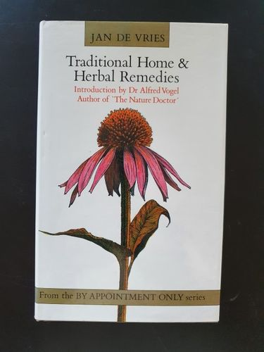 Vries, Jan de: Traditional Home and Herbal Remedies